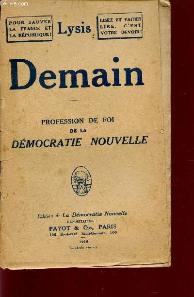 DEMAIN - PROFESSION DE FIO DE L DEMOCRATIE NOUVELLE / POUR SAUVER LA FRANCE ET LA REPUBLQIE! - LISEZ ET FAITES LIRE, C'EST VOTRE DEVOIR!.