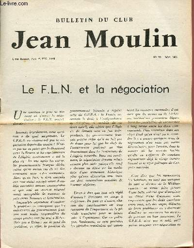 BULLETIN DU CLUB JEAN MOULIN / N°22 - MAI 1961 / LE F.L.N. ET LA NEGOCIATION.