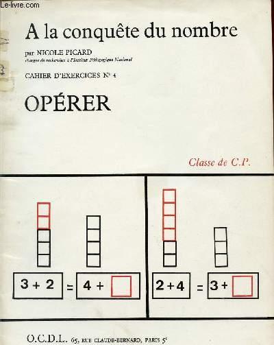 A LA CONQUETE DU NOMBRE / OPERER / CAHIER D'EXERCICES N°4 / CLAQSSE DE C.P..
