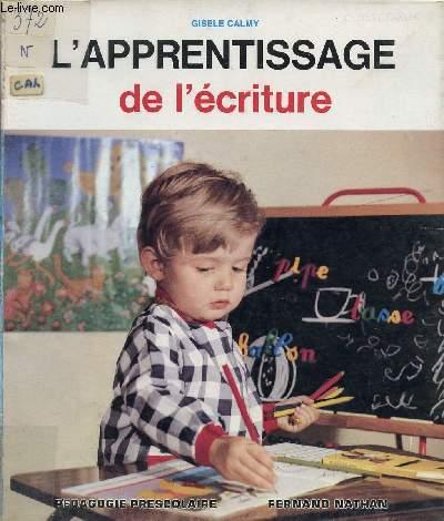L'APPRENTISSAGE DE L'ECRITURE / PEDAGOGIE PRESCOLAIRE.