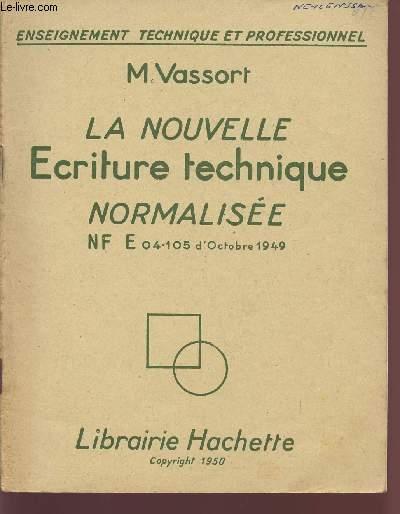 la nouvelle ecriture normalisee nf e04 105 d octobre 1949 collection enseignement technique. Black Bedroom Furniture Sets. Home Design Ideas