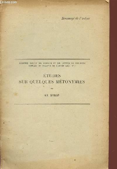 ETUDES SUR QUELQUES METONYMIES / ACADEMIE DES SCIENCES ET DES LETTRE DE DANEMARK - EXTRAIT DU BULLETIN DE L'ANNEE 1911 - N°5 / HOMMAGE DE L'AUTEUR.