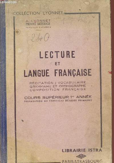 Lecture Et Langue Francaise Recitation Vocabulaire Grammaire Et Orthographe Composition Francaise Cours Superieur 1ere Annee Preparation