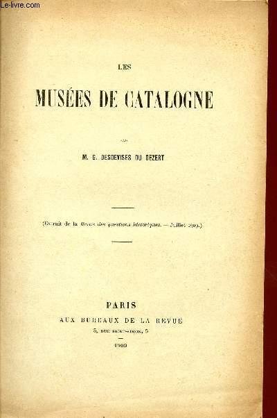 LES MUSEES DE CATALOGNE / EXTRAIT DE LA REVUE DES QUESTIONS HISTORIQUES - JUILLET 1909.
