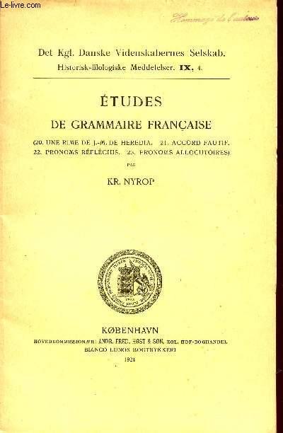 ETUDES DE GRAMMAIRES FRANCAISE / 20- UNE RIME DE J.M. DE HEREDIA - 21- ACCORD FAUTIF - 22- PRONOMS REFLECHIS - 23- PRONOMS ELOCUTOIRES / DET Kgl. DANSKE VIDENSKABERNES SELSKAB. - HISTORISK-FILOLOGISKE MEDDELELSER IX, 4.