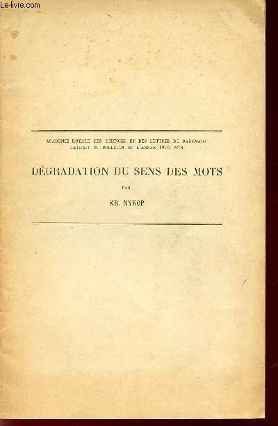 DEGRADATION DU SENS DES MOTS / EXTRAIT DU BULLETIN DE L'ANNEE 1910, N°6 / ACADEMIE ROYALE DES SCIENCES ET DES LETTRES DE DANEMARK.