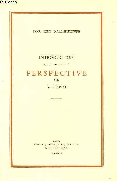 INTRODUCTION A L'ETUDE DE LA PERSPECTIVE / DOCUMENTS D'ARCHITECTURE / TROISIEME EDITION.