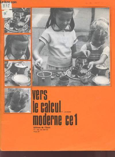 VERS LE CALCUL MODERNE - CLASSE DE CE1.