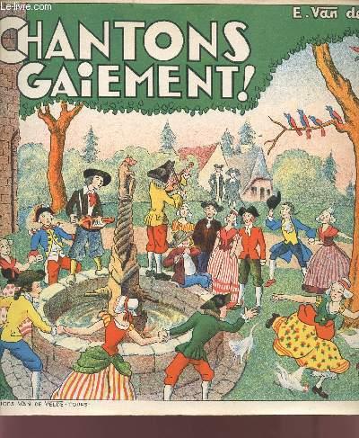 CHANTONS GAIEMENT! - VIEILLES CHANSONS DE FRANCE / RONDES ET CHANSONS DE JEUX - EVOLUTIONS - ACOMPAGNEMENT D'INSTRUMENTS A