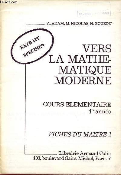 EXTRAIT - SPECIMEN / VERS LA MATHEMATIQUE MODERNE / COURS ELEMENTAIRE 1ere ANNEE / FICHES DU MAITRE 1.