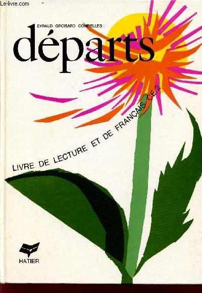 DEPARTS / LIVRE DE LECTURE ET DE FRANCAIS / CLASSE DE CE2.