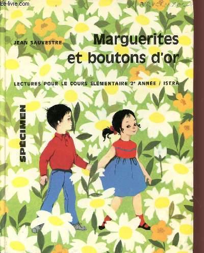 MARGUERITES ET BOUTONS D'OR / LECTURES POUR LE COURS ELEMENTAIRE 2è ANNEE / SPECIMEN.