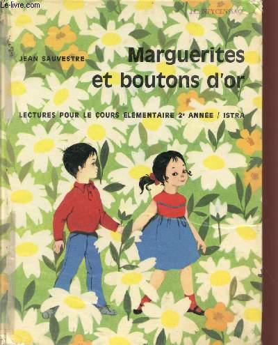 MARGUERITES ET BOUTONS D'OR / LECTURES POUR LE COURS ELEMENTAIRE 2è ANNEE.
