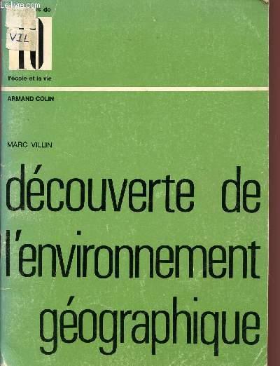 DECOUVERTE DE L'ENVIRONNEMENT GEOGRAPHIQUE / CAHIERS DE L'ECOLE ET LA VIE - N°10.