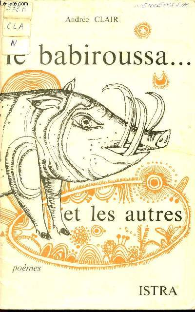 LE BABIROUSSA ... ET LES AUTRES / POEMES.