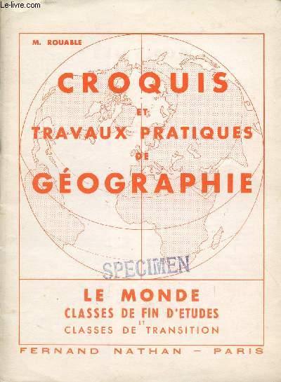 CROQUIS ET TRAVAUX PRATIQUES DE GEOGRAPHIE / FRANCE ET PAYS D'EXPRESSION FRANCAISE - CLASSES DE FIN D'ETUDES ET CLASSES DE TRANSITION.