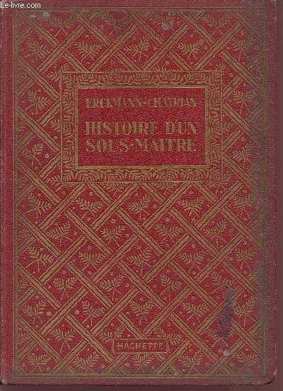 HISTOIRE D'UN SOUS-MAITRE / COLLECTION DES GRANDS ROMANCIERS.