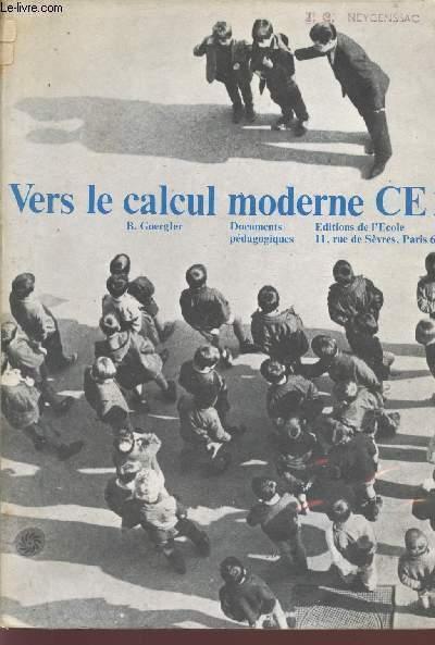 VERS LE CALCUL MODERNE - CLASSE DE CE2 / DOCUMENTS PEDAGOGIQUES.