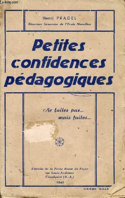PETITES CONFIDENCES PEDAGOGIQUES / NE FAITES PAS ... MAIS FAITES...