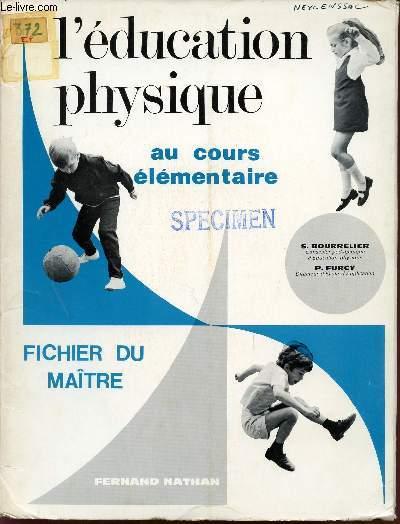 L'EDUCATION PHYSIQUE - AU COURS ELEMENTAIRE / FICHIER DU MAITRE.
