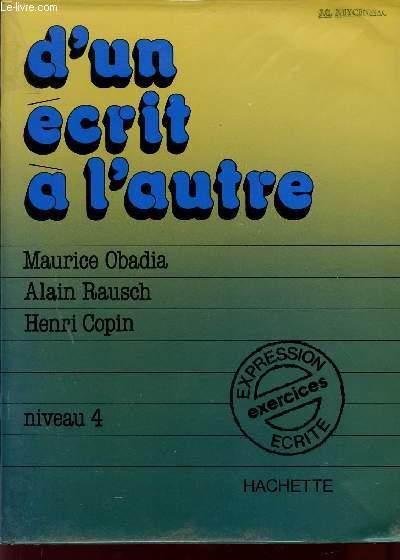 D'UN ECRIT A L'AUTRE / NIVEAU 4 / EXPRESSION ECRITE - EXERCICES.