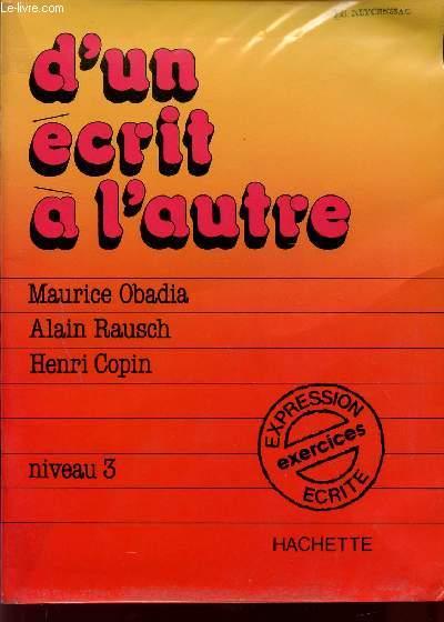 D'UN ECRIT A L'AUTRE / NIVEAU 3 / EXPRESSION ECRITE - EXERCICES.