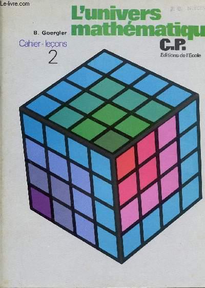 L'UNIVERS MATHEMATIQUE / CAHIER - LECONS N°2 / CLASSE DE CP.