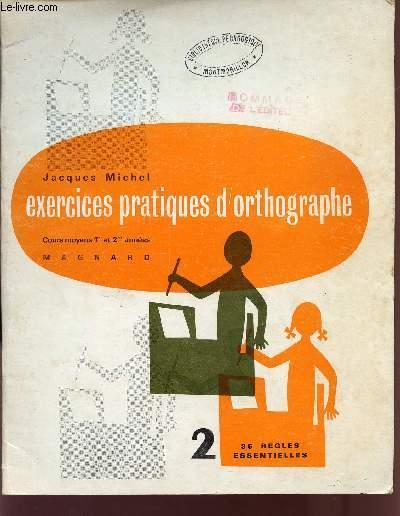 EXERCICES PRATIQUES D'ORTHOGRAPHE / COURS MOYENS 1er ET 2è ANNEES - CAHIER N°2 / 35 REGLES ESSENTIELLES.