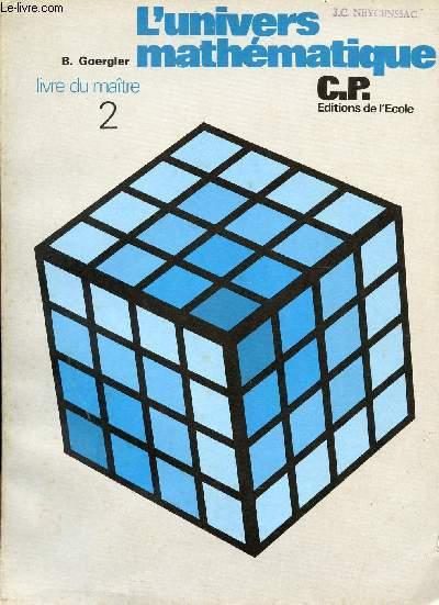 L'UNIVERS MATHEMATIQUE / CLASSE DE C.P. / LIVRE DU MAITRE N°2.