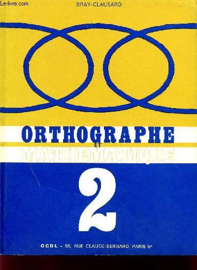 ORTHOGRAPHE ET MATHEMATIQUE / FASCICULE II.