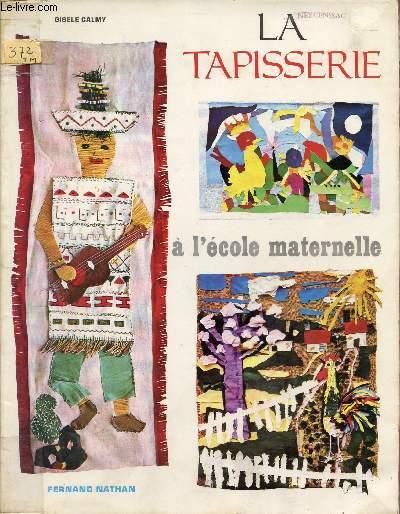 LA TAPISSERIE A L'ECOLE MATERNELLE / DESSIN AU CISEAU PEINTURE A L'AIGUILLE.