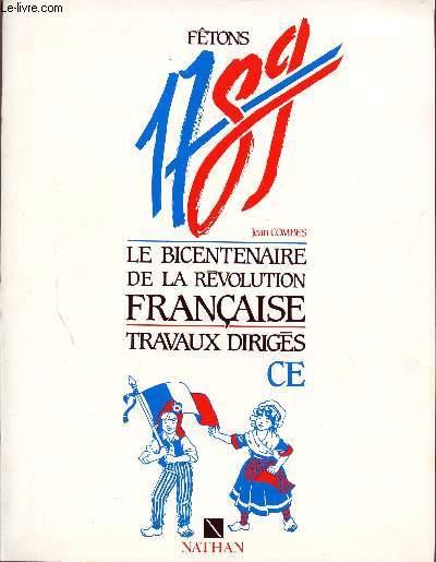 FETONS 1789 / LE BICENTENAIRE DE LA REVOLUTION FRANCAISE / TRAVAUX DIRIGES - CLASSE DE CE.