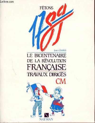 FETONS 1789 / LE BICENTENAIRE DE LA REVOLUTION FRANCAISE / TRAVAUX DIRIGES - CLASSE DE CM.