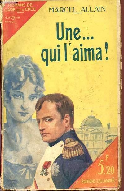 UNE ... QUI L'AIMERA! / ROMAN DE CAPE ET D'EPEE - HEROÏSME - AMOUR.