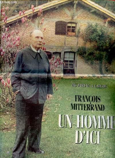 SUPPLEMENT AU JOURNAL N°15940 DU MARDI 9 JANVIER 1996 / FRANCOIS MITERRAND - UN HOMME D'ICI - DE JARNAC A LATCHE.