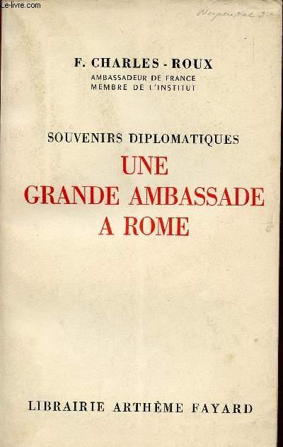 SOUVENIRS DIPLOMATIQUES - UNE GRANDE AMBASSADE A ROME / 1919 - 1925.
