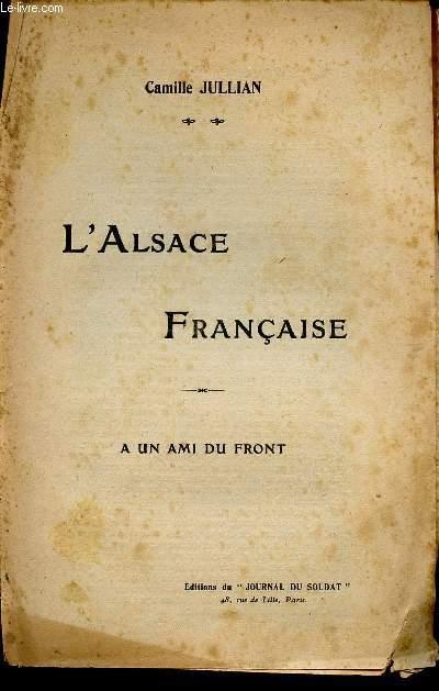 L'ALSACE FRANCAISE / A UN AMI DU FRONT.