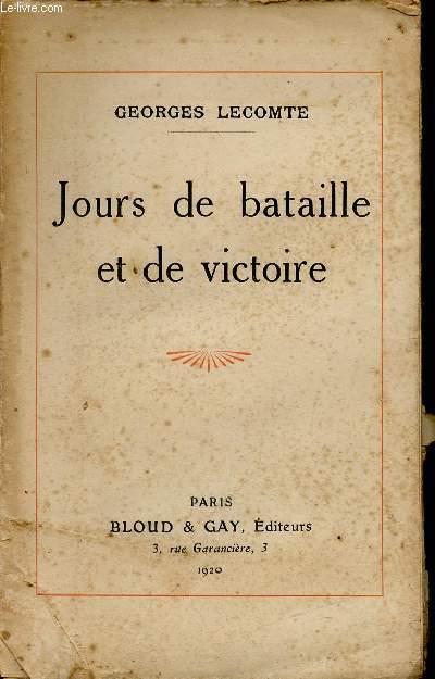 JOURS DE BATAILLE ET DE VICTOIRE.