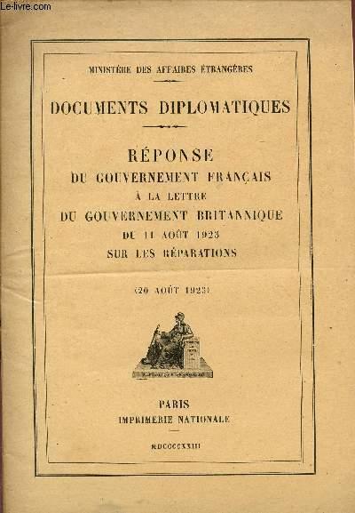DOCUMENTS DIPLOMATIQUES / REPONSE DU GOUVERNEMENT FRANCAIS A LA LETTRE DU GOUVERNEMENT BRITANNIQUE DU 11 AOUT 1923 SUR LES REPARATIONS - 20 AOUT 1923.