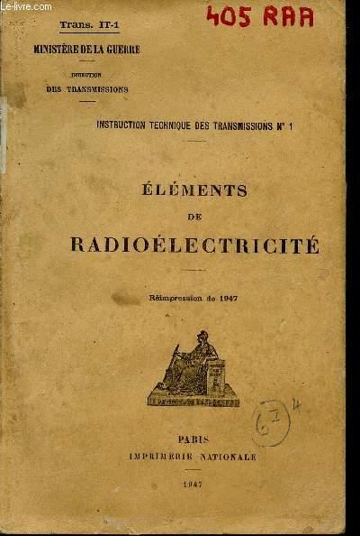 INSTRUCTION TECHNIQUE DES TRANSMISSIONS N°1 / ELEMENTS DE RADIOELECTRICITE.