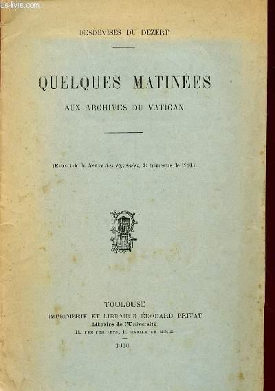 QUELQUES MATINEES AUX ARCHIVES DU VATICAN /  EXTRAIT DE LA REVUE DES PYRENEES, 3è TRIMESTRE DE 1910.