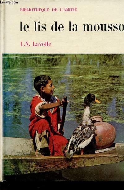 LE LIS DE LA MOUSSON / BIBLIOTHEQUE DE L'AMITIE.