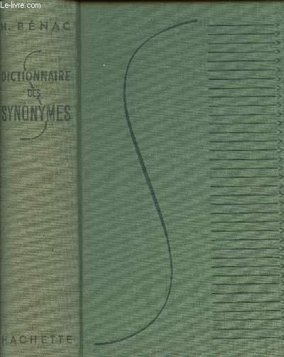 DICTIONNAIRE DES SYNOMYMES - CONFORME AU DICTIONNAIRE DE L'ACADEMIE FRANCAISE.