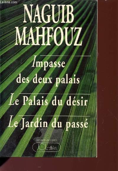 IMPASSE DES DEUX PALAIS / LE PALAIS DU DESIR / LE JARDIN DU PASSE.