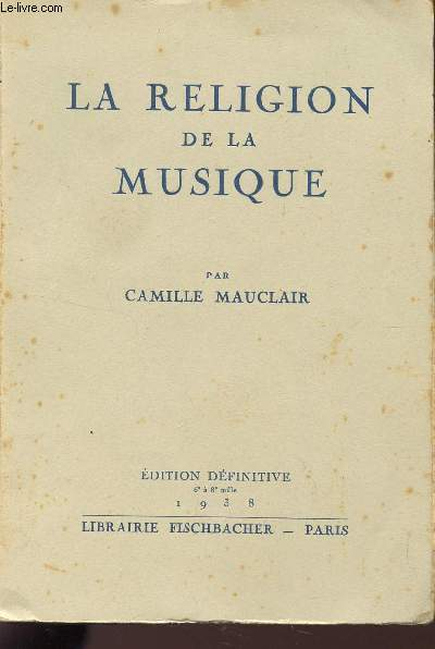 LA RELIGION DE LA MUSIQUE / EDITION DEFINITIVE.