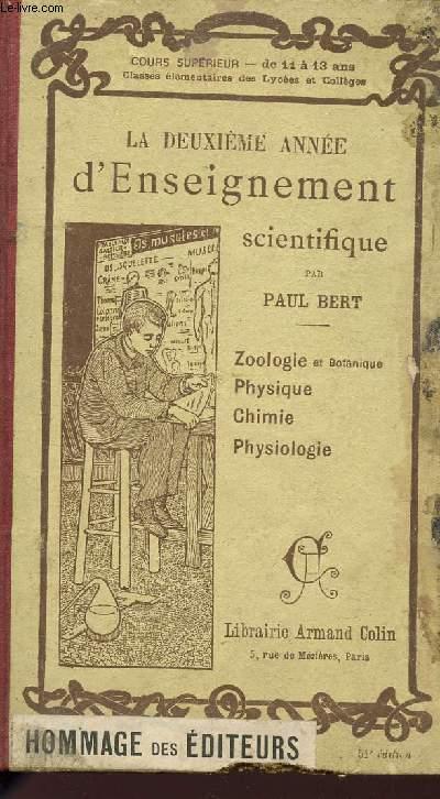 LA DEUXIEME ANNEES D'ENSEIGNEMENT SCIENTIFIQUE / ZOOLOGIE ET BOTANIQUE - PHYSIQUE - CHIMIE - PHYSIOLOGIE / COURS SUPERIEUR DE 11 A 13 ANS - CLASSES ELEMENTAURES DES LYCEES ET COLLEGES / HOMMAGE DES EDITEURS