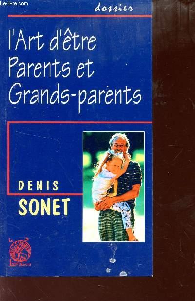 L'ART D'ETRE PARENTS ET GRANDS-PARENTS.