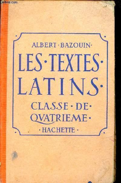 LES TEXTES LATINS / CLASSE DE QUATRIEME.