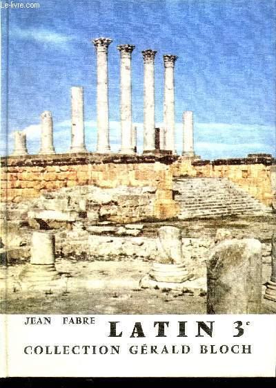 LATIN - CLASSE DE 3è / COLLECTION GERALD BLOCH