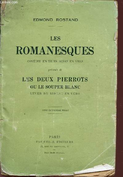 LES ROMANESQUES - COMEDIE EN TROIS ACTES / PRECEDE DE